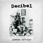 DECIBEL - DOSSIER 1977-2017 (10CD)