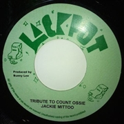 MITTOO, JACKIE/JAH STITCH - TRIBUTE TO COUNT OSSIE/AN AGGROVATING VERSION