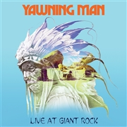 YAWNING MAN - (BLUE/WHITE) LIVE AT GIANT ROCK