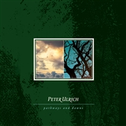 ULRICH, PETER - PATHWAYS AND DAWNS