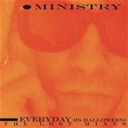 MINISTRY - EVERY DAY IS HALLOWEEN: LOST MIXES