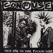 CONFUSE - HATE WAR NO WAR FUCKIN' WAR