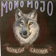 MONO MOJO - MOONLIGHT CROONER