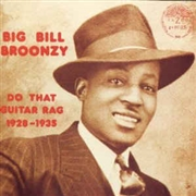 BROONZY, BIG BILL - (COL) DO THAT GUITAR RAG 1928-1935