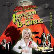 COTTON, JOSIE - INVASION OF THE B-GIRLS