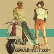 GALLOWS BIRDS - QUARANTEENAGE KICKS