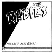 RABIES - (MY GIRL'S A) HOLOGRAM