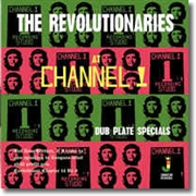 REVOLUTIONARIES - AT CHANNEL 1: DUB PLATE SPECIALS