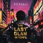 ROSSAL - LAST GLAM IN TOWN