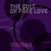 CULT OF FREE LOVE - VISIONS