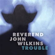 WILKINS, REV. JOHN - TROUBLE
