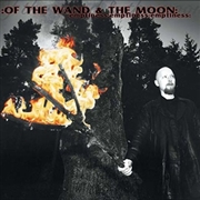 OF THE WAND AND THE MOON - EMPTINESS:EMPTINESS:EMPTINESS