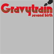 GRAVY TRAIN - SECOND BIRTH (FR)