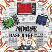 NO!SE - BASE RAGE ON THE FRONT PAGE (UVDP)
