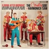 COUNTRY SIDE OF HARMONICA SAM - A DRINK AFTER MIDNIGHT