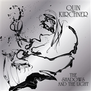 KIRCHNER, QUIN - THE SHADOWS AND THE LIGHT (2CD)