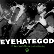 EYEHATEGOD - (SPLATTER) TEN YEARS OF ABUSE (AND STILL BROKE) (2LP)