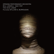 OPENING PERFORMANCE ORCHESTRA/LASWELL/POP/BURROUGHS - THE ACID LANDS