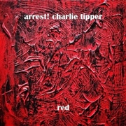 ARREST! CHARLIE TIPPER - RED