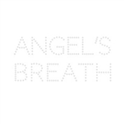 ANGEL'S BREATH - ANGEL'S BREATH