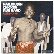 HALLELUJAH CHICKEN RUN BAND - TAKE ONE