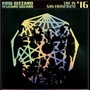 KING GIZZARD & THE LIZARD WIZARD - (DELUXE) LIVE IN SAN FRANCISCO '16 (2LP)