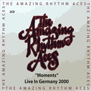AMAZING RHYTHM ACES - MOMENTS - LIVE IN GERMANY 2000 (2CD)
