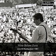 NINE BELOW ZERO - LIVE AT ROCKPALAST 1981 & 1996 (3CD)