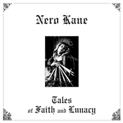 KANE, NERO - (BLACK) TALES OF FAITH AND LUNACY