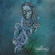 VVILDERNESS - DARK WATERS