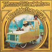 "WATSON, JOHNNY ""GUITAR"" - A REAL MOTHER FOR YA"
