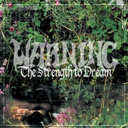 WARNING - THE STRENGTH TO DREAM (2LP)