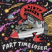 DIRTY BURGER - PART TIME LOSER