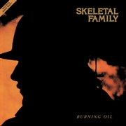 SKELETAL FAMILY - BURNING OIL