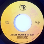 BAER MAGNANT, JOE -& THE READY- - HONEY STUNG/OROZCO'S GUARANTEE