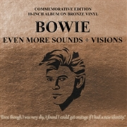 "BOWIE, DAVID - EVEN MORE SOUNDS + VISIONS (10"")"