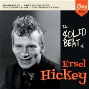 HICKEY, ERSEL - THE SOLID BEAT OF