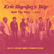 BURDON, ERIC -'S WAR- - SPILL THE WINE... LIVE