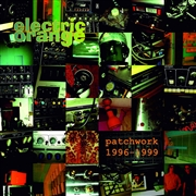 ELECTRIC ORANGE - PATCHWORK 1996-99