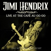 HENDRIX, JIMI - LIVE AT THE CAFE AU GO GO