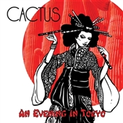 CACTUS - AN EVENING IN TOKYO