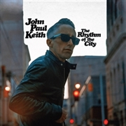 KEITH, JOHN PAUL - RHYTHM OF THE CITY