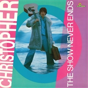 CHRISTOPHER (POLAND) - (DELUXE) THE SHOW NEVER ENDS