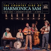 COUNTRY SIDE OF HARMONICA SAM - TRUE LIES/LOOKOUT HEART