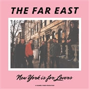 FAR EAST - NEW YORK IS FOR LOVERS