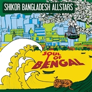 SHIKOR BANGLADESH ALL STARS - SOUL OF BANGAL