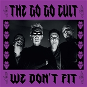 GO GO CULT - WE DON'T FIT