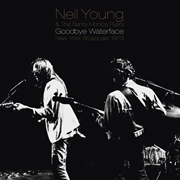 YOUNG, NEIL -& THE SANTA MONICA FLYERS- - GOODBYE WATERFACE (2LP)