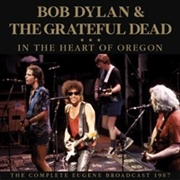 DYLAN, BOB -& THE GRATEFUL DEAD- - IN THE HEART OF OREGON