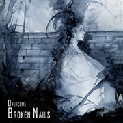 BROKEN NAILS - OVERCOME
